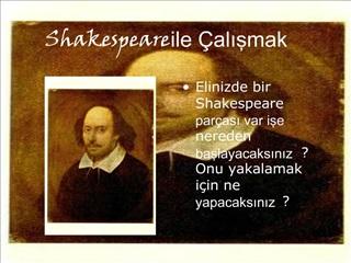 Shakespeare ile  alismak