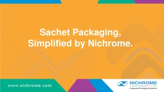 Sachet Packaging, Simplified by Nichrome