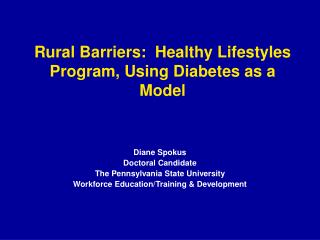 Rural Barriers:  Healthy Lifestyles Program, Using Diabetes as a Model