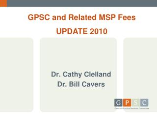 Dr. Cathy Clelland Dr. Bill Cavers