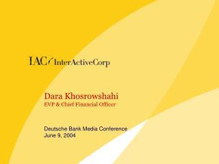 Dara Khosrowshahi EVP & Chief Financial Officer