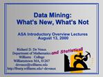 Data Mining: What s New, What s Not