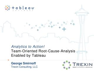 Analytics to Action! Team-Oriented Root-Cause-Analysis Enabled by Tableau