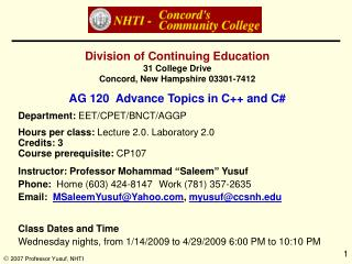 Division of Continuing Education 31 College Drive  Concord, New Hampshire 03301-7412 AG 120  Advance Topics in C++ and C