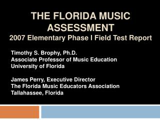 THE FLORIDA MUSIC ASSESSMENT 2007 Elementary Phase I Field Test Report