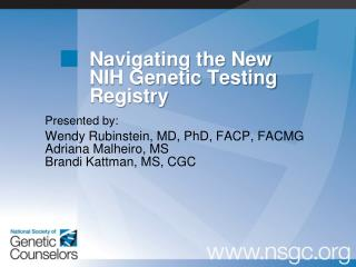 Navigating the New  NIH Genetic Testing Registry