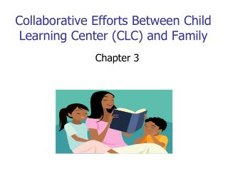 Collaborative Efforts Between Child Learning Center CLC and Family