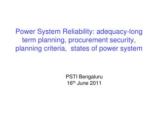 Power System Reliability: adequacy-long term planning, procurement security, planning criteria,  states of power system