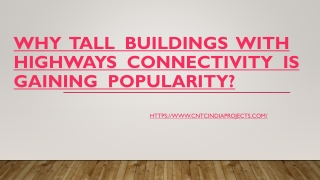Why  Tall  Buildings  with Highways  Connectivity  Is Gaining  Popularity?