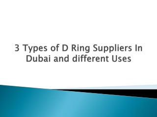 3 Types of D Ring Suppliers In Dubai and different Uses