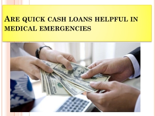 Are quick cash loans helpful in medical emergencies