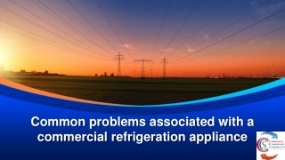 Common problems associated with a commercial refrigeration appliance