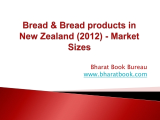 Bread & Bread products in New Zealand (2012) - Market Sizes