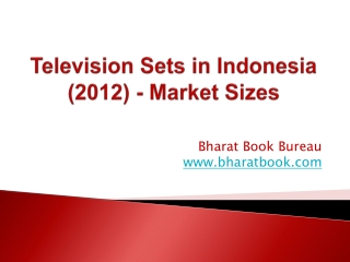 Television Sets in Indonesia (2012) - Market Sizes