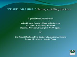 """WE ARE…MARSHALL""   Telling or Selling the Story"