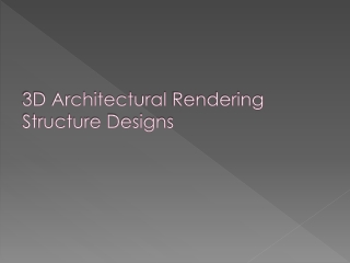 3D Architectural Rendering Structure Designs