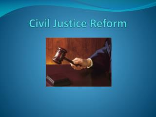 Civil Justice Reform