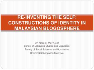 RE-INVENTING THE SELF: CONSTRUCTIONS OF IDENTITY IN MALAYSIAN  BLOGOSPHERE