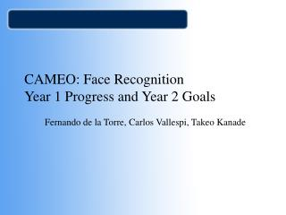 CAMEO: Face Recognition Year 1 Progress and Year 2 Goals