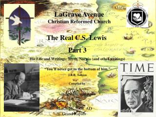 "The Real C.S. Lewis  Part 3 His Life and Writings: Myth, Narnia (and other writings) ""You'll never get to the bottom"