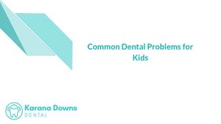 Common Dental Problems for Kids