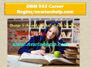 DBM 502 Career Begins/newtonhelp.com