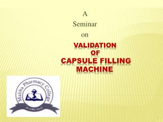 Validation                                          of  capsule filling                                       machine