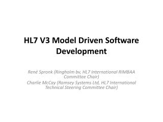 HL7 V3 Model Driven Software Development