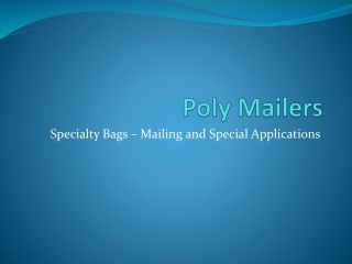Specialty bags mailing and special applications
