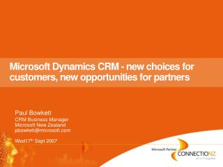 Microsoft Dynamics CRM - new choices for customers, new opportunities for partners