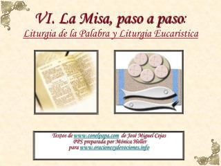 VI. La Misa, paso a paso :  Liturgia de la Palabra y Liturgia Eucarística