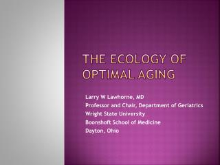 The ecology of optimal aging