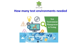 How Many Test Environments Needed