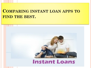 Comparing instant loan apps to find the best.