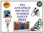 NSA  ANNAPOLIS OFF DUTY  SUMMER SAFETY BRIEF