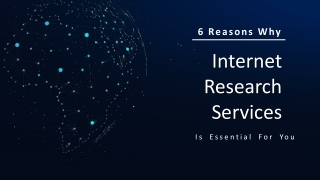 6 Reasons Why Internet Research Service is Essential for You