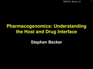 Pharmacogenomics: Understanding the Host and Drug Interface
