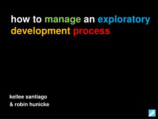 how to  manage  an  exploratory development process