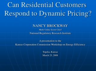 Can Residential Customers  Respond to Dynamic Pricing