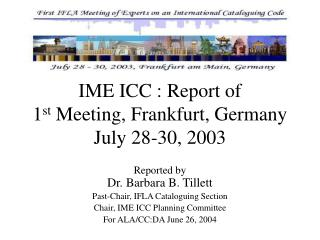 IME ICC : Report of  1 st  Meeting, Frankfurt, Germany July 28-30, 2003