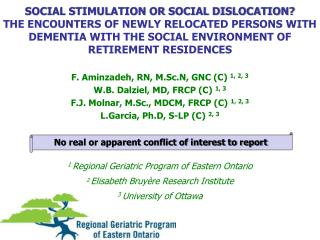 SOCIAL STIMULATION OR SOCIAL DISLOCATION  THE ENCOUNTERS OF NEWLY RELOCATED PERSONS WITH DEMENTIA WITH THE SOCIAL ENVIRO