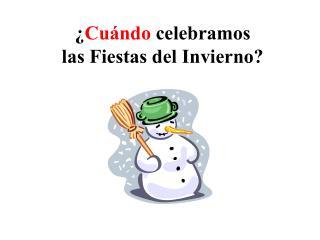 ¿ Cuándo celebramos las Fiestas del Invierno?