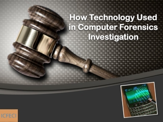 How Technology Used in Computer Forensics Investigation