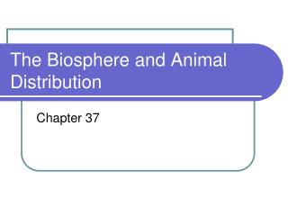 The Biosphere and Animal Distribution