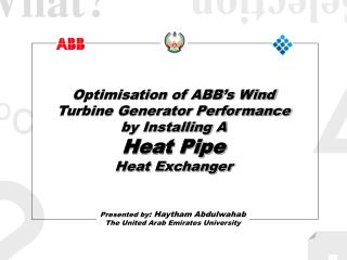 Optimisation of ABB s Wind Turbine Generator Performance by Installing A Heat Pipe Heat Exchanger