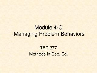 Module 4-C Managing Problem Behaviors