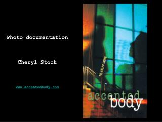 Photo documentation     Cheryl Stock    accentedbody
