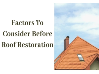 Factors To Consider Roof Restoration