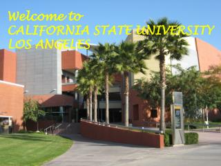 Welcome to CALIFORNIA STATE UNIVERSITY LOS ANGELES