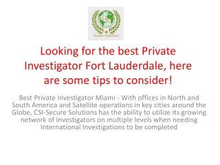 Looking for the best Private Investigator Fort Lauderdale, here are some tips to consider!